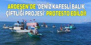 Ardeşen'de 'Deniz Kafesli Balık Çiftliği Projesi' protestosu!