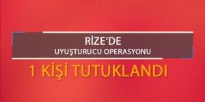 Rize'de uyuşturucu operasyonunda 1 kişi tutuklandı