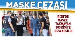 Rize'de maske takmayan 303 kişiye para cezası verildi
