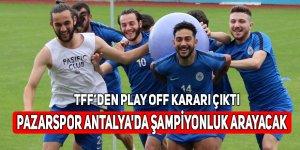 Pazarspor Antalya'da şampiyonluk arayacak