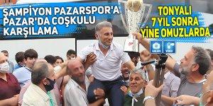 Şampiyon Pazarspor'a Pazar'da coşkulu karşılama