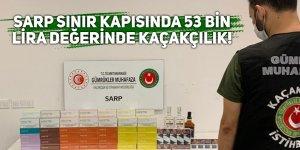 Sarp Sınır Kapısında 53 bin lira değerinde kaçakçılık!
