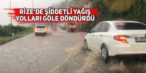 Rize'de şiddetli yağış yolları göle döndürdü