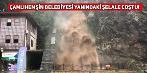 Çamlıhemşin Belediyesi yanındaki şelale coştu!
