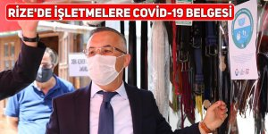 Rize'de işletmelere Covid-19 belgesi
