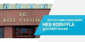 """Rize'de kamu binalarına """"HES kodu""""yla girilebilecek"""