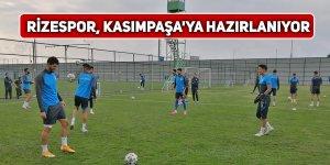 Rizespor, Kasımpaşa'ya hazırlanıyor