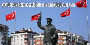 Atatürk'ün Rize'ye gelişinin 96. yıl dönümü kutlandı