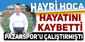 Pazarspor eski hocası Hayri Tekelioğlu hayatını kaybetti