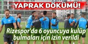 Rizespor'da 6 oyuncuya kulüp bulmaları için izin verildi