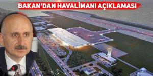 Bakan'dan Havalimanı açıklaması
