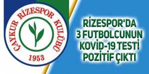 Rizespor'da 3 futbolcunun Kovid-19 testi pozitif çıktı
