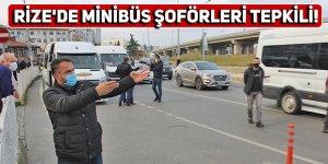 Rize'de minibüs şoförleri tepkili!