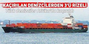 Kaçırılan denizcilerden 3'ü Rizeli