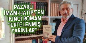 """Pazarlı İmam-Hatip'ten ikinci roman: """"Ertelenmiş yarınlar"""""""