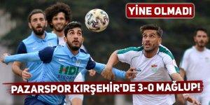 Pazarspor Kırşehir'de 3-0 mağlup!