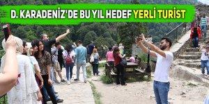 D. Karadeniz'de bu yıl hedef yerli turist