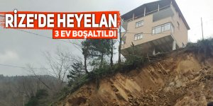 Rize'de heyelan: 3 ev boşaltıldı