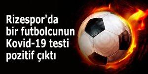Rizespor'da bir futbolcunun Kovid-19 testi pozitif çıktı