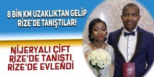 Nijeryalı çift Rize'de tanıştı, Rize'de evlendi