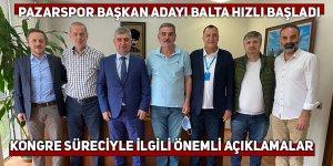 Pazarspor Başkan Adayı Balta'dan önemli açıklamalar