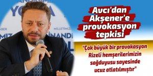 Avcı'dan Akşener'e provokasyon tepkisi