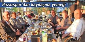 Pazarspor'dan kaynaşma yemeği