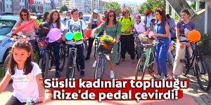 Süslü kadınlar topluluğu Rize'de pedal çevirdi!